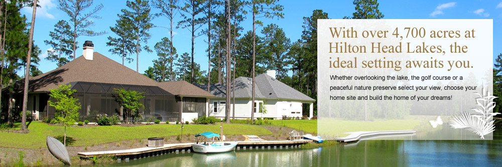 With over 4,700 acres at Hilton Head Lakes, the  ideal setting awaits you/
